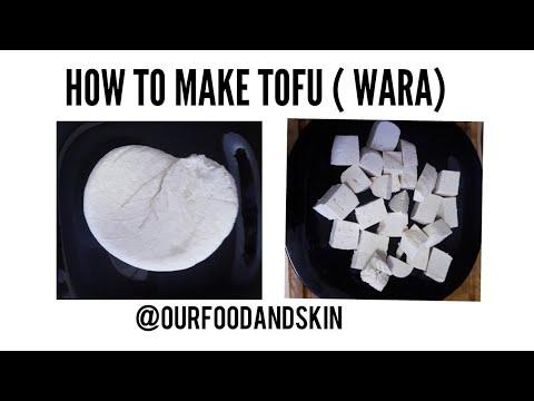 How to make Tofu ( Wara) from scratch.