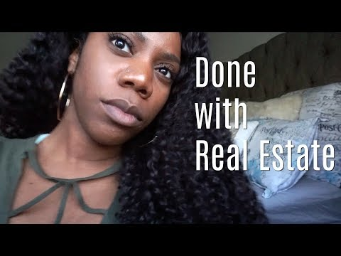 Must Watch: Done With Real Estate & Having A Good Outlet