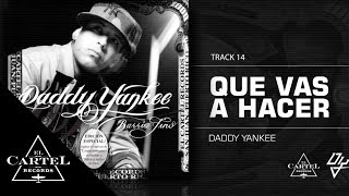14. ¿Que vas a hacer? Ft May-Be - Barrio Fino (Bonus Track Version) Daddy Yankee