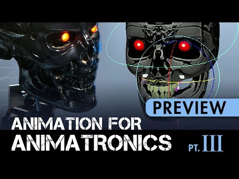 Animation for Animatronics - Part 3 - PREVIEW