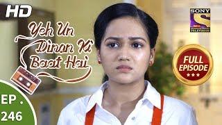 Yeh Un Dinon Ki Baat Hai - Ep 246 - Full Episode - 13th August, 2018