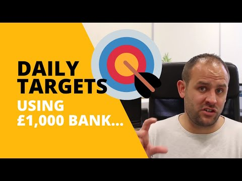 Realistic Daily Targets? (Using £1,000 Bank)