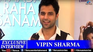 Exclusive Interview Of Vipin Sharma | Music Launch of Waada Raha Sanam | Latest Video Song 2017