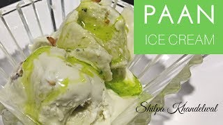 Shilpa khandelwal videos by shilpa khandelwal paan ice cream recipe in hindi at home ice cream recipe without ice ccuart Gallery