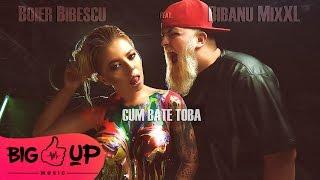 Download Boier Bibescu feat. Bibanu MixXL - Cum Bate Toba | Official Audio