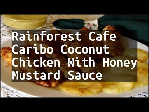 Recipe Rainforest Cafe Caribo Coconut Chicken With Honey Mustard Sauce
