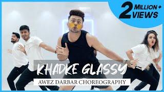 Khadke Glassy | Awez Darbar Choreography