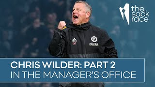 Chris Wilder - In The Manager's Office #5: Part 2 | The Sack Race