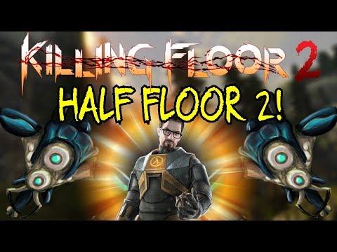 Killing Floor 2   HALF LIFE 2 MONSTERS MOD! - Freeman Pontifex Map! (Half Floor 2)