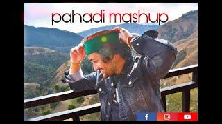 MODERN Pahadi mashup 2019 || 10 songs in 1 Beat || UTTRAKHANDI || HIMANCHALI