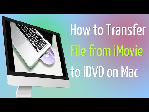 How to Transfer File from iMovie to iDVD