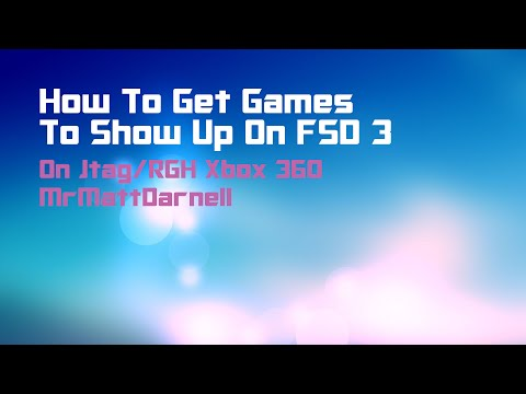 How to Get Games to Show Up on FSD 3 (RGH/JTAG)