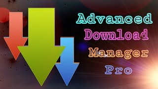 Download Advance Download Manager Pro (ADM Pro) For Free
