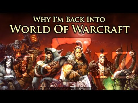 Why I'm Back Into World Of Warcraft