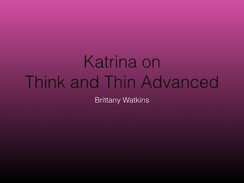 Katrina on Think and Thin Advanced
