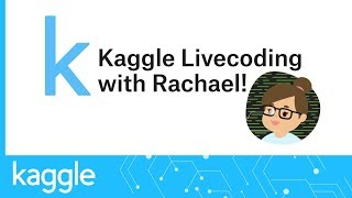 Kaggle Live Coding: Is it getting easier or harder to become a kernels expert? | Kaggle