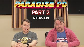 Interviewing The Creators of Paradise PD Part 2