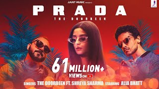 Prada (Duro Duro)- The Doorbeen | Alia Bhatt | Shreya Sharma | Latest Hits 2019