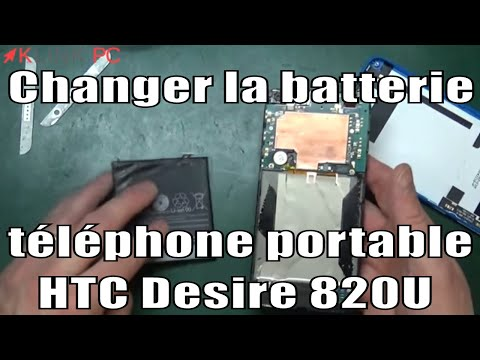 [TUTO] Changer la batterie de son telephone portable HTC Desire 820 u