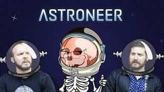 DROP THAT BASE - Astroneer Gameplay