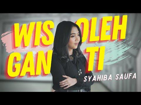 Download Lagu Syahiba Saufa Wes Oleh Ganti Mp3