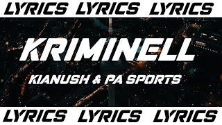 KRIMINELL - KIANUSH & PA SPORTS (LYRICS)