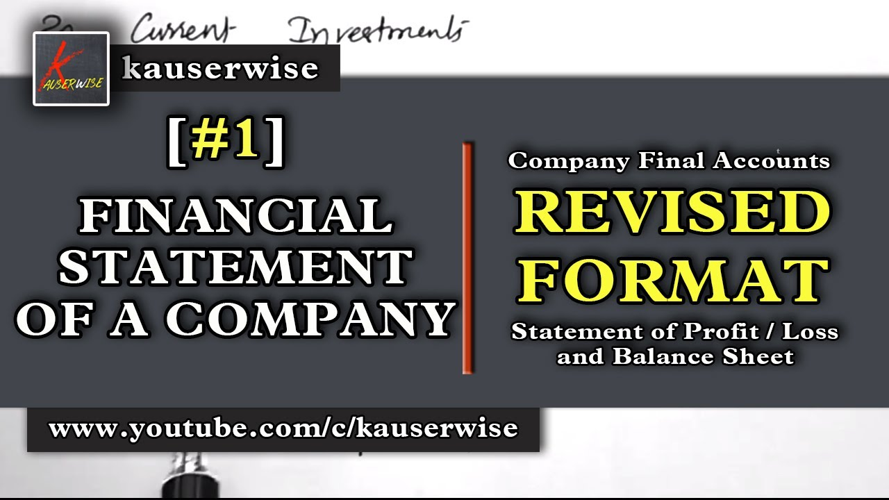 [1] Financial statement of a companies [Revised Format]Company Final Accounts -kauserwise