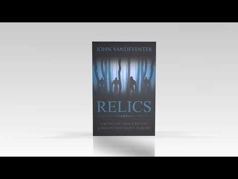 RELICS - A Myth You Don't Believe - A Reality You Won't Survive by John Vandeventer