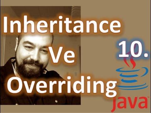 Inheritance ve Overriding (Java ile Nesne Yönelimli Programlama 10. Video)