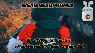 #12World Sav12 x #MostHated S1 - Back 2 Back 2.0   8D Audio 🎧 [Music Video]