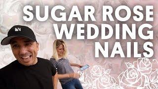 SUGAR ROSE WEDDING NAILS (ACRYLIC NAILS) - VLOG 135
