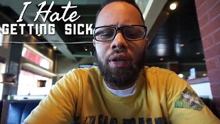 I Hate Getting Sick