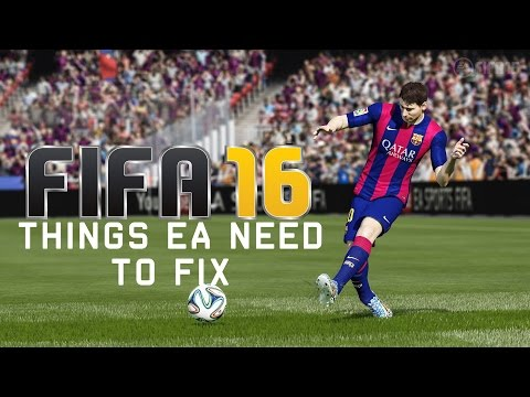 FIFA 16 - Things EA Need To Fix