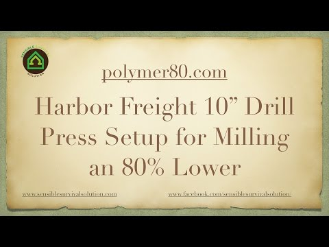 Harbor Freight Drill Press Setup for Milling a Polymer80.com Lower