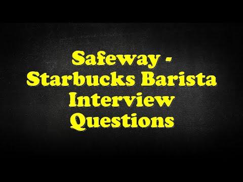 Safeway - Starbucks Barista Interview Questions