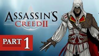 Assassin's Creed 2 Walkthrough Part 1 - Ezio Auditore da Firenze (AC2 Let's Play Gameplay )