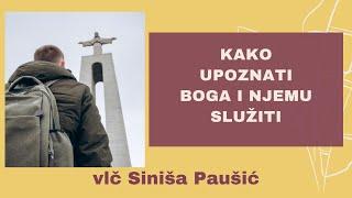 vlč Siniša Paušić - Kako Upoznati Boga i Njemu Služiti