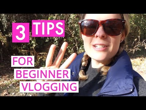 How to Vlog: Three Tips For Beginner Vlogging