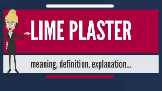 What is LIME PLASTER? What does LIME PLASTER mean? LIME PLASTER meaning, definition & explanation