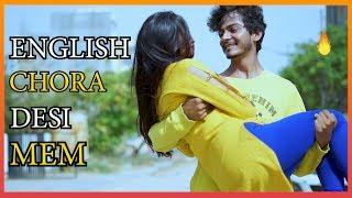 ENGLISH CHORA DESI MEM || NISHANT CHATURVEDI