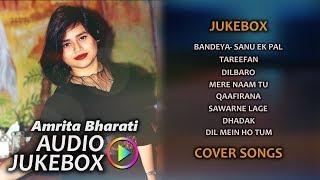 Best of Amrita Bharati | Audio Jukebox 2019 | Bollywood Songs | Cover Songs
