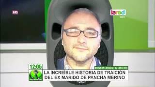 La traición del ex marido de Pancho Merino