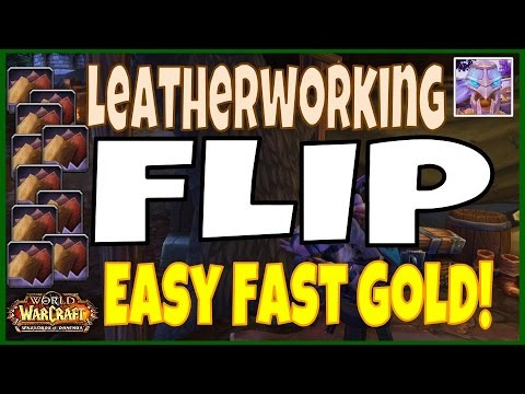 WoW 6.2 Leatherworking Easy Fast Gold Flip Guide - Tons of Easy Gold - WoD