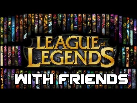 League with friends
