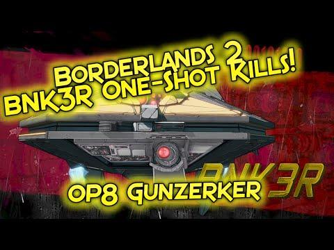 Borderlands 2 One-Shot BNK3R Kills! - OP8 Gunzerker NKLO