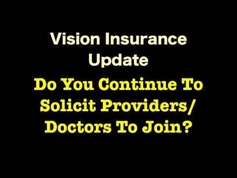 Vision Insurance - Do You Continue To Solicit Providers To Join?