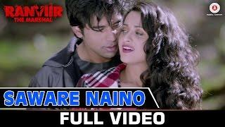Saware Naino - Full Video | Ranviir The Marshal | Kunal Ganjawala & Akriti Kakkar
