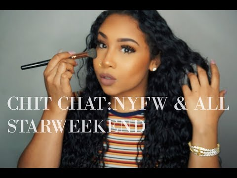 CHIT CHAT GRWM: NYFW, ALL STARWEEKEND, & MILIANI MAKEUP | TheAnayal8ter
