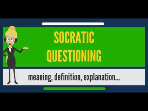 What is SOCRATIC QUESTIONING? What does SOCRATIC QUESTIONING mean?