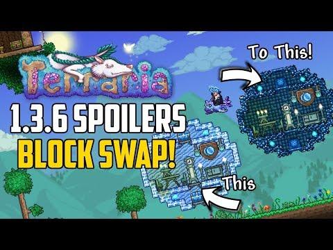 Terraria 1.3.6 SPOILERS!   BLOCK SWAP!   GAMECHANGER! 1.3.6 Update 2018 PC